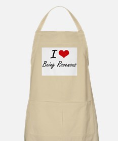 I Love Being Ravenous Artistic Design Apron