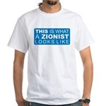 This is what a Zionist Looks White T-Shirt