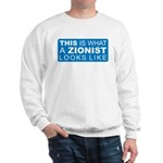 This is what a Zionist Looks Sweatshirt