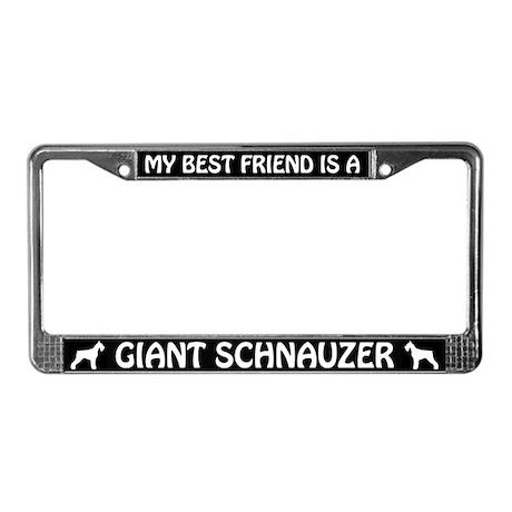 My Best Friend Is A Giant Schnauzer License Frame