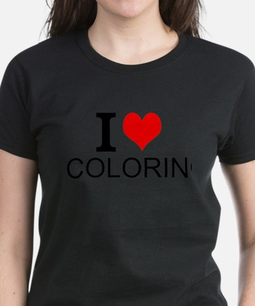 I Love Coloring T-Shirt