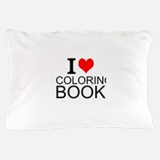 I Love Coloring Books Pillow Case