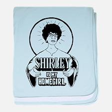 Shirley Is My Homegirl baby blanket