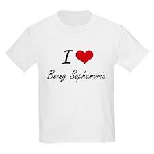 I love Being Sophomoric Artistic Design T-Shirt