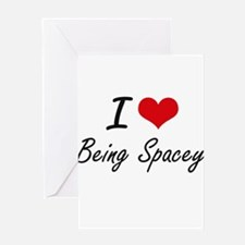 I love Being Spacey Artistic Design Greeting Cards