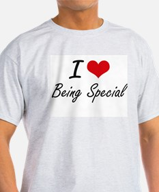 I love Being Special Artistic Design T-Shirt