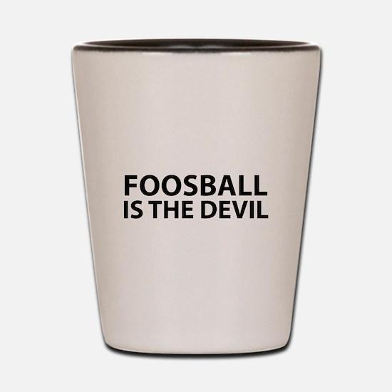 Foosball Is The Devil Shot Glass