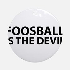 Foosball Is The Devil Round Ornament