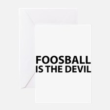 Foosball Is The Devil Greeting Cards
