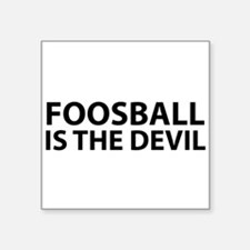 Foosball Is The Devil Sticker