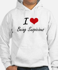 I love Being Suspicious Artistic Hoodie