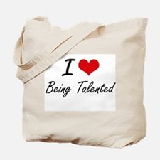 I love Being Talented Artistic Design Tote Bag