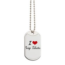 I love Being Talented Artistic Design Dog Tags