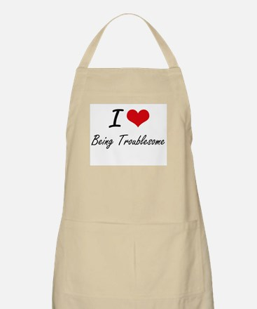 I love Being Troublesome Artistic Design Apron