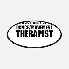 Trust Me, I'm A Dance Movement Therapist Patch