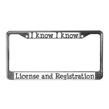 I know I know License Plate Frame
