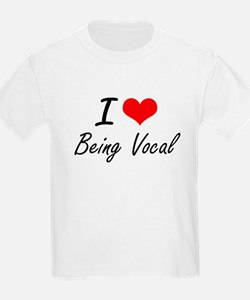 I love Being Vocal Artistic Design T-Shirt
