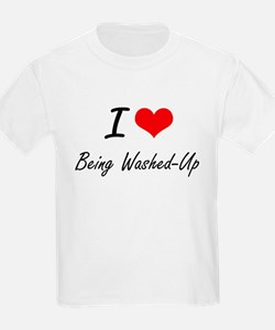 I love Being Washed-Up Artistic Design T-Shirt