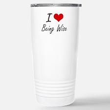I love Being Wise Artis Stainless Steel Travel Mug