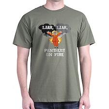 Liar Liar Pantsuit On Fire T-Shirt