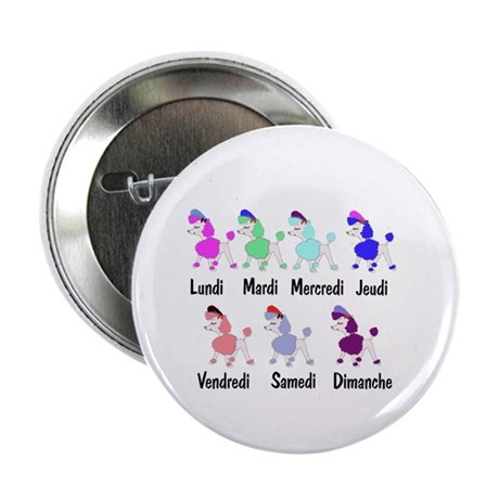 "French Poodle Days 2.25"" Button (10 pack)"