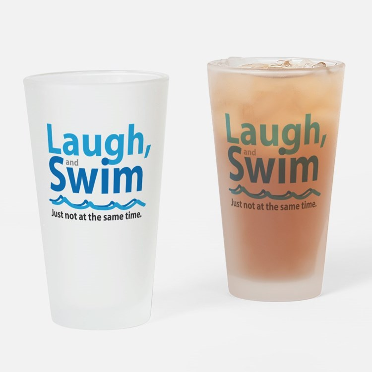 Laugh and Swim Drinking Glass