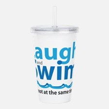 Laugh and Swim Acrylic Double-wall Tumbler