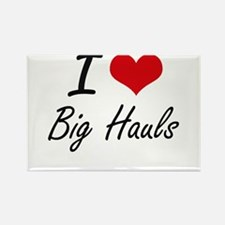 I Love Big Hauls Artistic Design Magnets