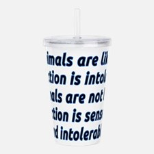 If animals are like us Acrylic Double-wall Tumbler