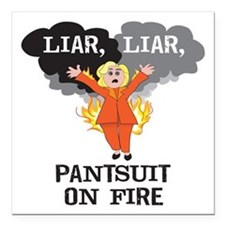 "Liar Pantsuit On Fire Square Car Magnet 3"" X"