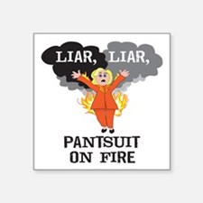 Liar Liar Pantsuit On Fire Sticker