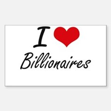 I Love Billionaires Artistic Design Decal