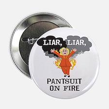 "Liar Liar Pants On Fire 2.25"" Button"