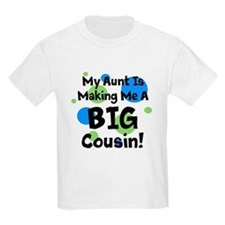 My Aunt Is Making Me A BIG Cousin T-Shirt