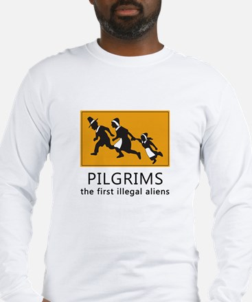 Pilgrims - The first illegal aliens Long Sleeve T-