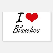 I Love Blanches Artistic Design Decal