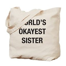 Cute Worlds okayest Tote Bag