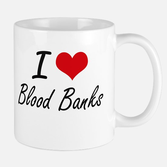 I Love Blood Banks Artistic Design Mugs