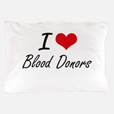 I Love Blood Donors Artistic Design Pillow Case
