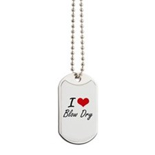 I Love Blow Dry Artistic Design Dog Tags