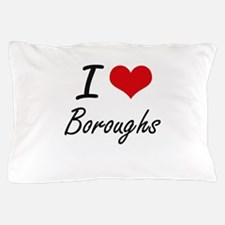 I Love Boroughs Artistic Design Pillow Case