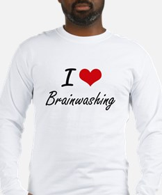 I Love Brainwashing Artistic D Long Sleeve T-Shirt