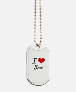 I Love Bras Artistic Design Dog Tags