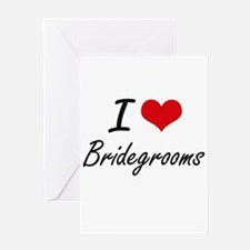 I Love Bridegrooms Artistic Design Greeting Cards