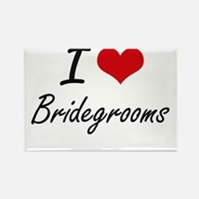 I Love Bridegrooms Artistic Design Magnets