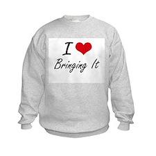 I Love Bringing It Artistic Design Sweatshirt