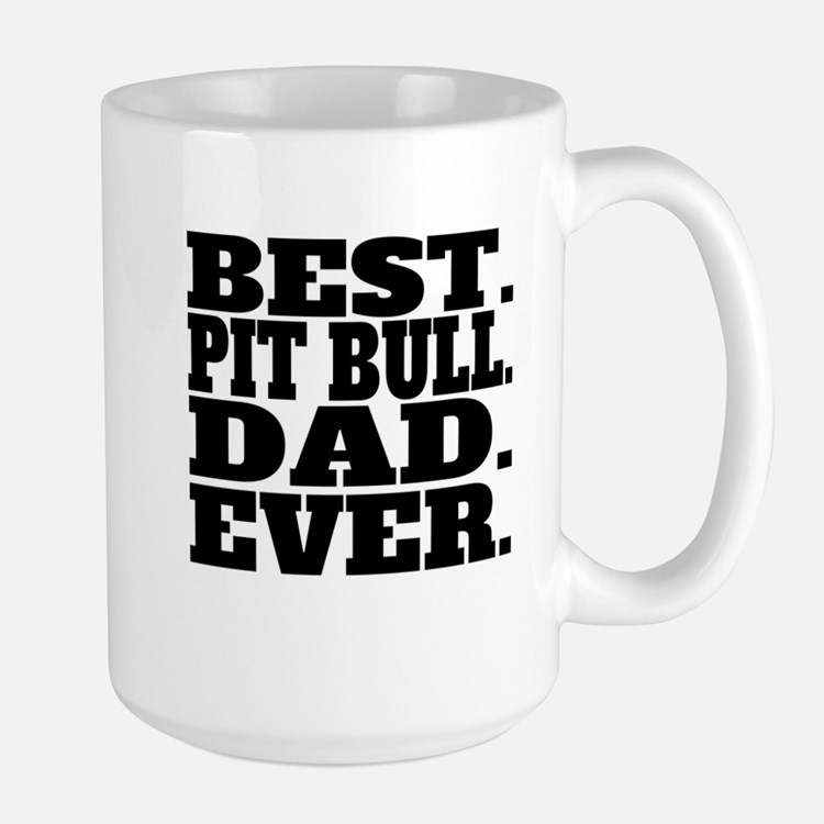 Best Pit Bull Dad Ever Mugs