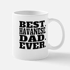 Best Havanese Dad Ever Mugs