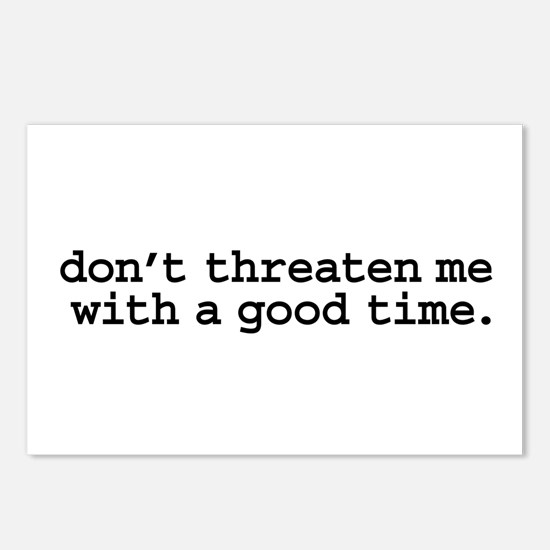 don't threaten me with a good time. Postcards (Pac