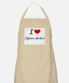 I love Cafeteria Workers Artistic Design Apron